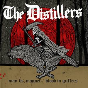 Cover - Distillers, The: Man Vs. Magnet / Blood In Gutters