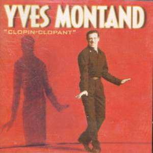 Cover - Yves Montand: Clopin-Clopant