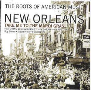 Cover - New Orleans Wanderers: Roots Of American Music / New Orleans / Take Me To The Mardi Gras, The