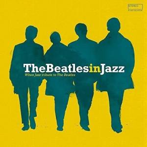 Cover - Jimmy Scott: Beatles In Jazz - A Jazz Tribute To The Beatles, The