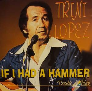 Cover - Trini Lopez: If I Had A Hammer