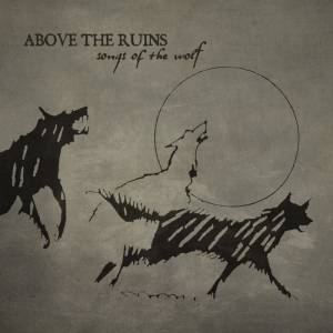 Above The Ruins: Songs Of The Wolf (CD) - Bild 1