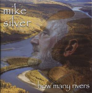 Mike Silver: How Many Rivers (CD) - Bild 1
