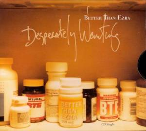 Cover - Better Than Ezra: Desperately Wanting