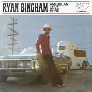 Cover - Ryan Bingham: American Love Song