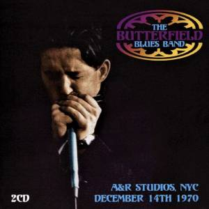 Cover - Butterfield Blues Band, The: A&R Studios, NYC, December 14th 1970