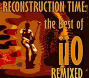 Cover - iiO: Reconstruction Time: The Best Of iiO Remixed