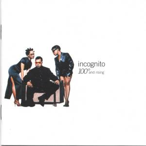 Cover - Incognito: 100° And Rising