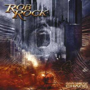 Rob Rock: Garden Of Chaos - Cover