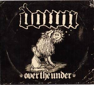 Down: III - Over The Under - Cover