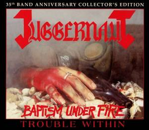 Juggernaut: Baptism Under Fire / Trouble Within (2-CD) - Bild 1