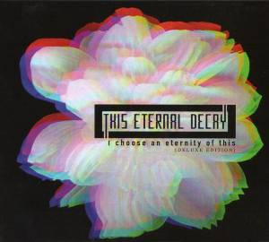 Cover - This Eternal Decay: I Choose An Eternity Of This