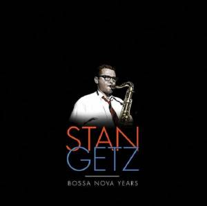 Cover - Stan Getz & João Gilberto: Bossa Nova Years