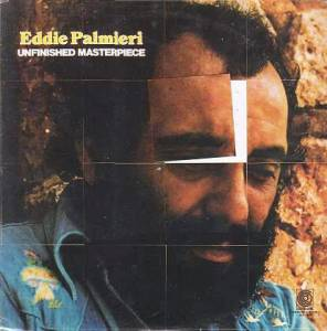 Cover - Eddie Palmieri: Unfinished Masterpiece