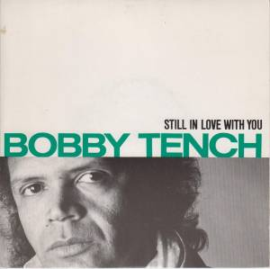 "Bobby Tench: Still In Love With You (7"") - Bild 1"