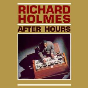 "Cover - Richard ""Groove"" Holmes: After Hours"