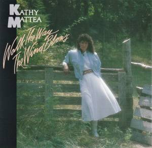 Cover - Kathy Mattea: Walk The Way The Wind Blows