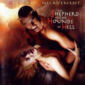 Cover - Obtained Enslavement: Shepherd And The Hounds Of Hell, The