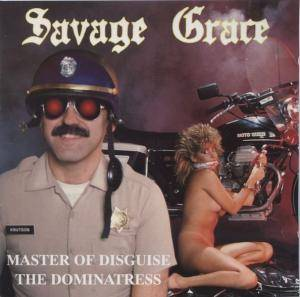 Savage Grace: Master Of Disguise / The Dominatress - Cover
