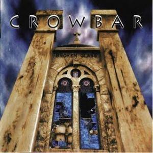Cover - Crowbar: Broken Glass