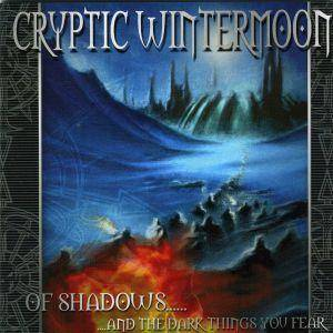 Cryptic Wintermoon: Of Shadows... And The Dark Things You Fear (CD) - Bild 1