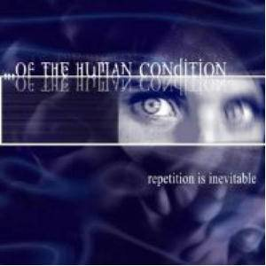 Cover - ...Of The Human Condition: Repetition Is Inevitable