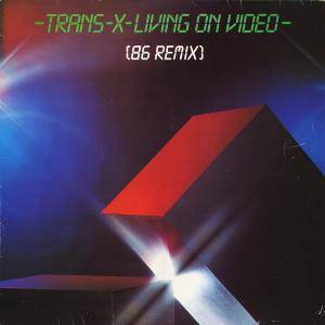 Trans-X: Living On Video (Remix) - Cover
