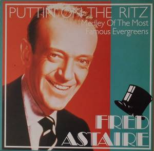 Cover - Fred Astaire: Puttin' On The Ritz