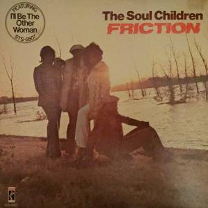 Cover - Soul Children, The: Friction
