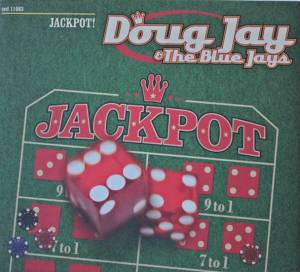 Doug Jay & The Blue Jays: Jackpot! (CD) - Bild 1