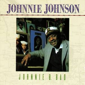 Johnnie Johnson: Johnnie B. Bad (CD) - Bild 1