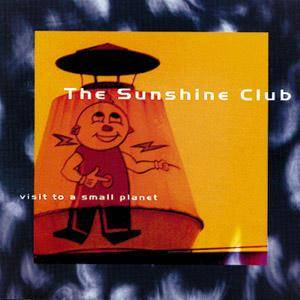 Cover - Sunshine Club, The: Visit To A Small Planet