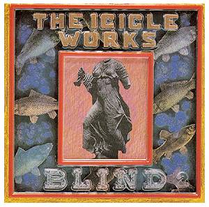 The Icicle Works: Blind - Cover