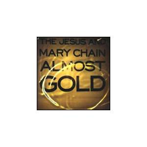 The Jesus And Mary Chain: Almost Gold - Cover