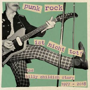 Cover - Wild Billy Childish & The Musicians Of The British Empire: Punk Rock Ist Nicht Tot! The Billy Childish Story 1977-2018