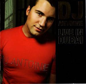 Cover - DJ Antoine Vs. Mad Mark: DJ Antoine Live In Dubai