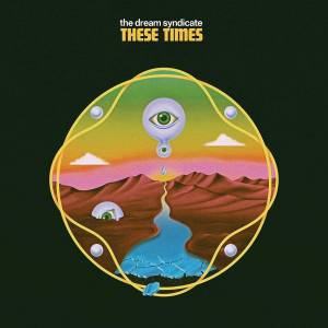Cover - Dream Syndicate, The: These Times