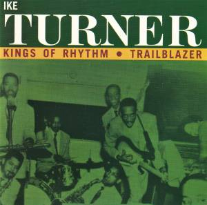 Cover - Billy Gayles: Ike Turner's Kings Of Rhythm - Trailblazer