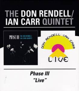 "The Don Rendell & Ian Carr Quintet: Phase III / ""Live"" (2-CD) - Bild 1"