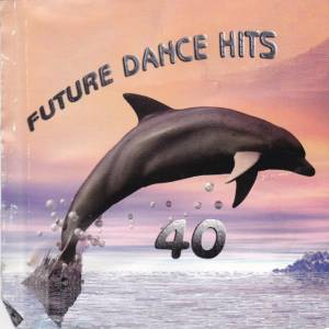 Cover - O-Zone: Future Dance Hits 40