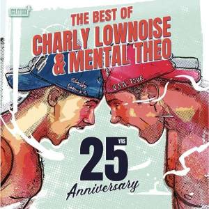 Charly Lownoise & Mental Theo: The Best Of Charly Lownoise & Mental Theo (CD) - Bild 1