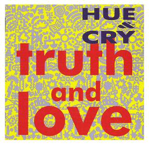 Cover - Hue And Cry: Truth And Love