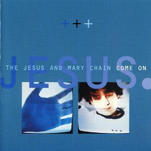 The Jesus And Mary Chain: Come On - Cover