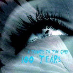 Cover - Electric Hellfire Club, The: 100 Tears - A Tribute To The Cure