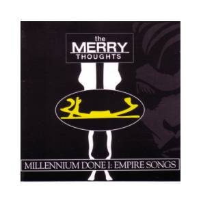 Cover - Merry Thoughts, The: Millennium Done I: Empire Songs
