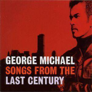 Cover - George Michael: Songs From The Last Century