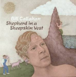 Cover - Bill Callahan: Shepherd In A Sheepskin Vest