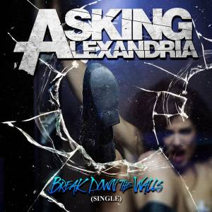 Cover - Asking Alexandria: Break Down The Walls