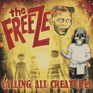 Cover - Freeze, The: Calling All Creatures