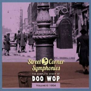 Cover - Eagles, The: Street Corner Symphonies - The Complete Story Of Doo Wop - Volume 6: 1954